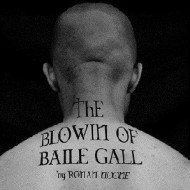 the blowin of baile gall